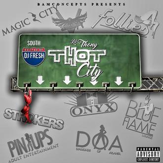 [New Music Alert] @LilThonyy THOT CITY Hosted by @IamDJFresh