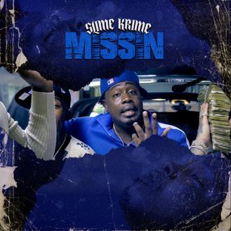[New Music Alert] Slime Krime (@SlimeKrime) - Missin'