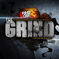The Grind Compilation Presented By: GrindModeCypher.com and Still ILL Productions (@IAMStillILL)