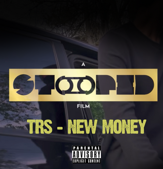 [New Video Alert] New Money by T.R.S, shot by STOOPID FILMS