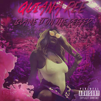 [New Music Alert] @QuianaRee - Blame It On The Reefer