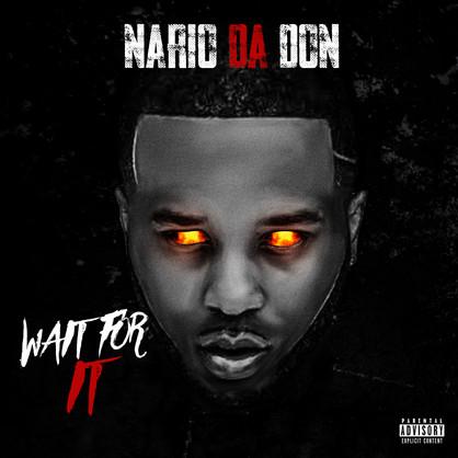 [New Music Alert] @NarioDaDon - Wait For It