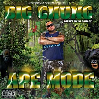 [New Music Alert] Big Chung - Ape Mode Hosted by Dj Damage