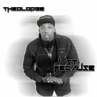 [New Music Alert] Just Because - THEOLODGE (@TheolodgeFL)