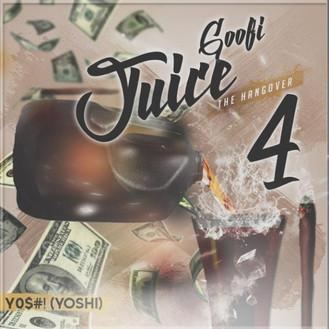 [New Music Alert] GOOFI JUICE 4 : THE HANGOVER - YO$#! (@YoshiCrewENT)