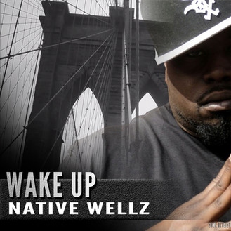 [NEW VIDEO] Wake Up by Native Wellz from POWERSTREET ENT