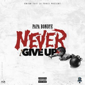 [New Music Alert] Papa Bondye - Never Give Up