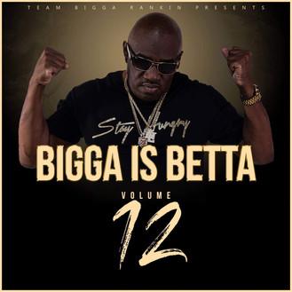 [New Music Alert] Bigga Is Betta Vol.12 Hosted by Bigga Rankin