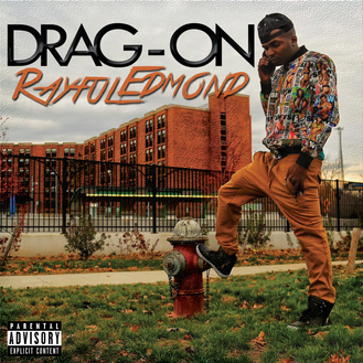 [NEW MUSIC] Rayful Edmond by @IamDrag_On on #HipHopEverything