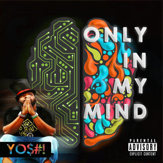 [New Video Alert] Only In My Mind by YO$#! (YOSHI) Prod by BassNPurp