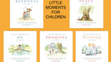 Little Moments for Children by Jenny Meldrum