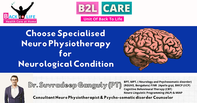 Choose Specialised NeuroPhysiotherapy for Neurological condition.