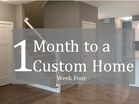 "Week four of a ""One month to a Custom Home"" with Touchstone"
