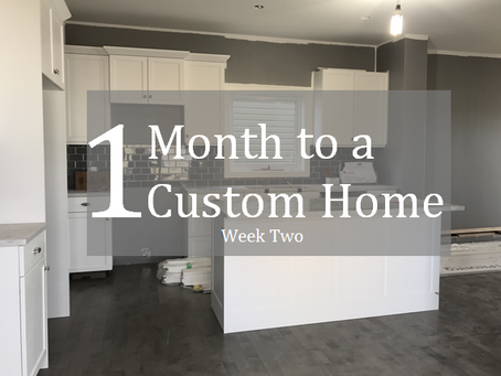 "Week two of a ""One Month to a Custom Home"" with Touchstone"