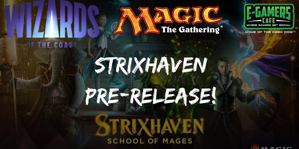 MTG: Strixhaven Pre-Release!