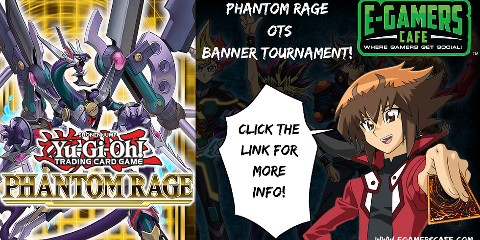 Yu-Gi-Oh! TCG Phantom Rage OTS Banner Tournament!