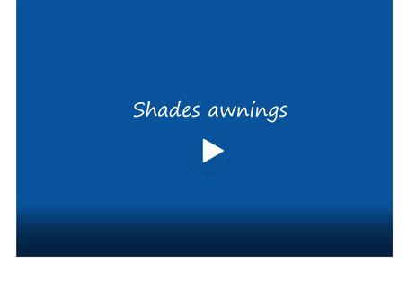 Shades awnings