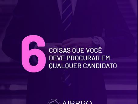 6 coisas que você deve procurar em qualquer candidato