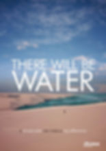 THERE WILL BE WATER_sm.jpg