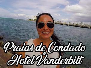 CONDADO em PUERTO RICO - praias e Hotel Vanderbilt