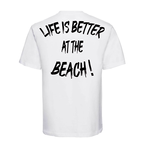 """T-shirt  """"Life Is Better At The Beach!""""  Blanc"""