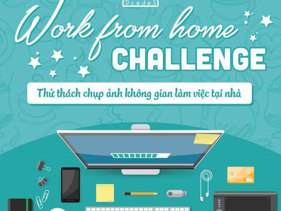 Work From Home Challenge - Thử tài học viên chụp ảnh góc làm việc tại nhà