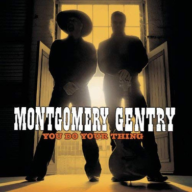 You Do Your Thing by Montgomery Gentry