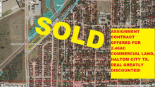 Assignment contract offered for 1.88ac commercial land Haltom City TX, $120k, DEAL DISCOUNTED!