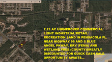 2.21 AC UNIMPROVED DRY COMMERCIAL/RECREATIONAL/LIGHT INDUSTRIAL LAND PENSACOLA, FL. DEAL GREATLY DIS
