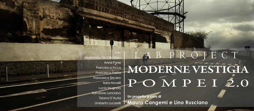 """Mostra fotografica """"LAB PROJECT – MODERNE VESTIGIA – POMPEI 2.0"""" a cura di Mauro Cangemi e Lino Rusc"""