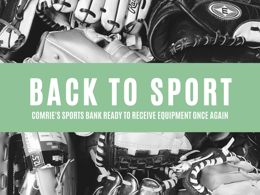 COMRIE's SPORTS BANK READY TO RECEIVE EQUIPMENT AGAIN