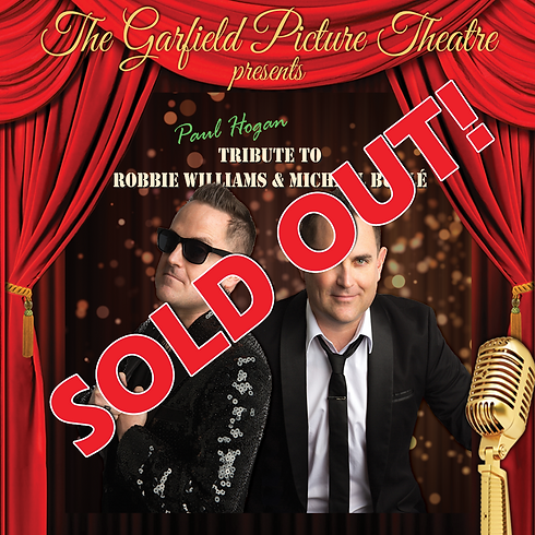SOLD OUT! TRIBUTE TO ROBBIE WILLIAMS AND MICHAEL BUBLÉ – Saturday 23rd February