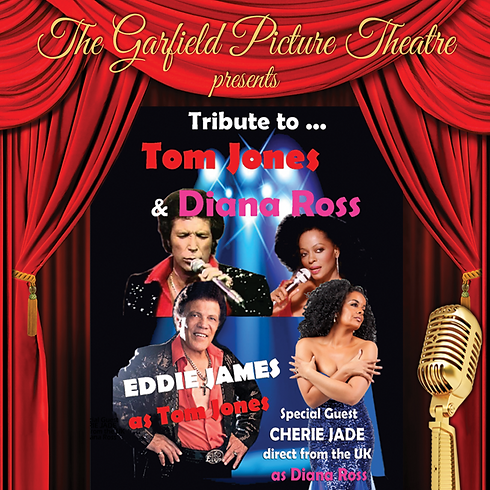 TRIBUTE TO TOM JONES AND DIANA ROSS  – Saturday 7th July