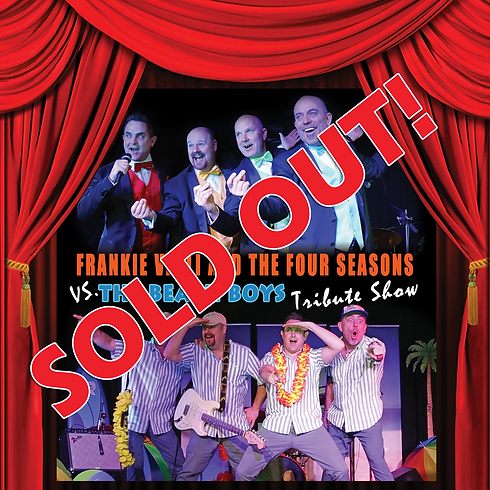 SOLD OUT! THE FOUR SEASONS VS. THE BEACH BOYS – Saturday 17th November