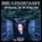 Brainwash - Politics.JPG