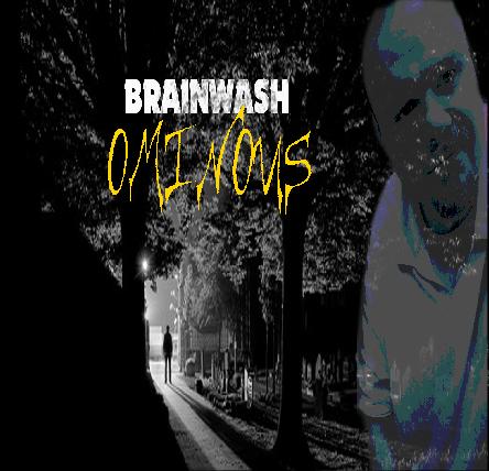 "Brainwash - ""Ominous"""