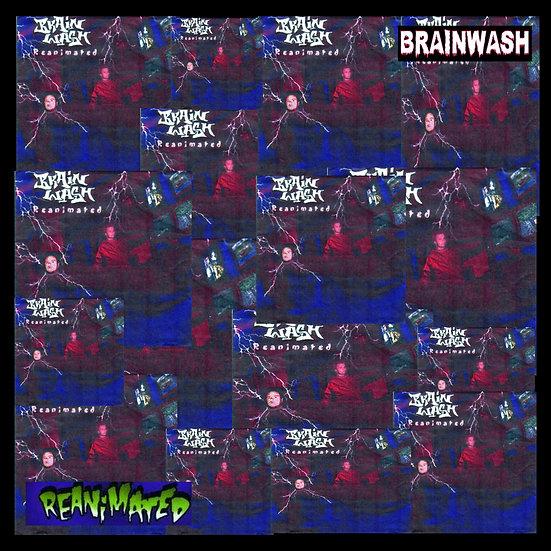 "Brainwash - ""Reanimated"""