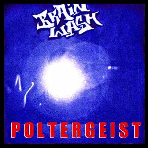 """Brainwash - """"Poltergeist"""""""