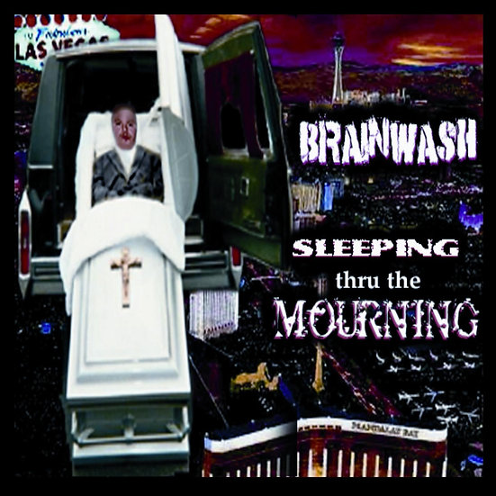 "Brainwash - ""Sleeping thru the Mourning"""