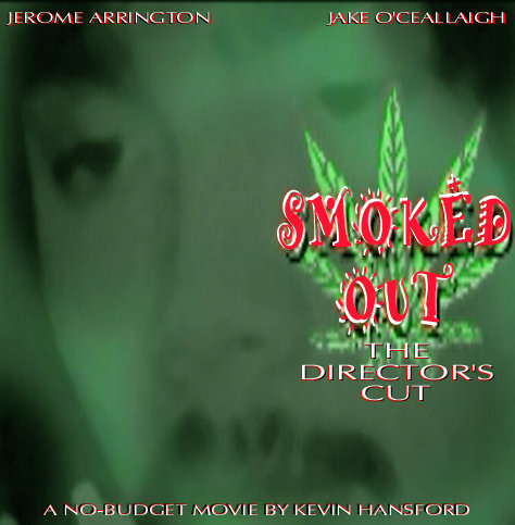 """Smoked Out"" (The Director's Cut) Movie"
