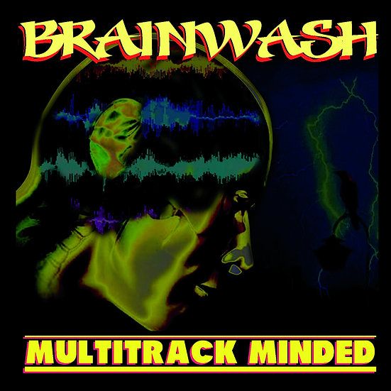 "Brainwash - ""Multitrack Minded"""
