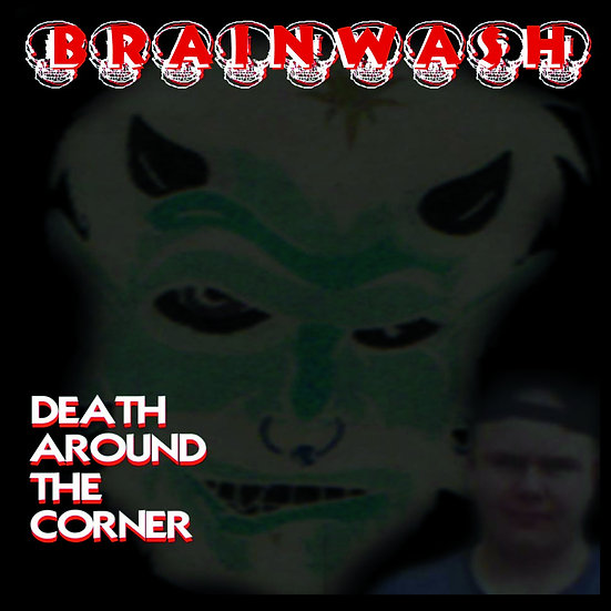 "Brainwash - ""Death Around the Corner"""