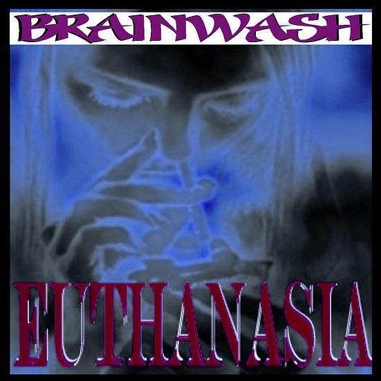 "Brainwash - ""Euthanasia"""