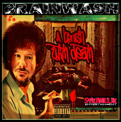 "Brainwash - ""A Brush With Death"""