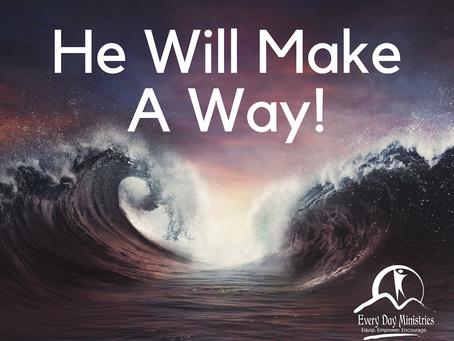 He Will Make A Way - February 2021