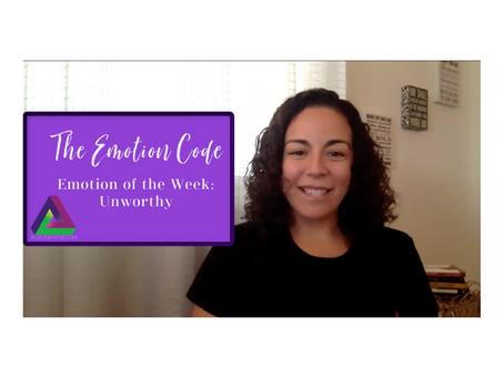 Emotion of the Week: Unworthy