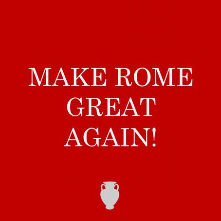Episode Ten: Make Rome Great Again!