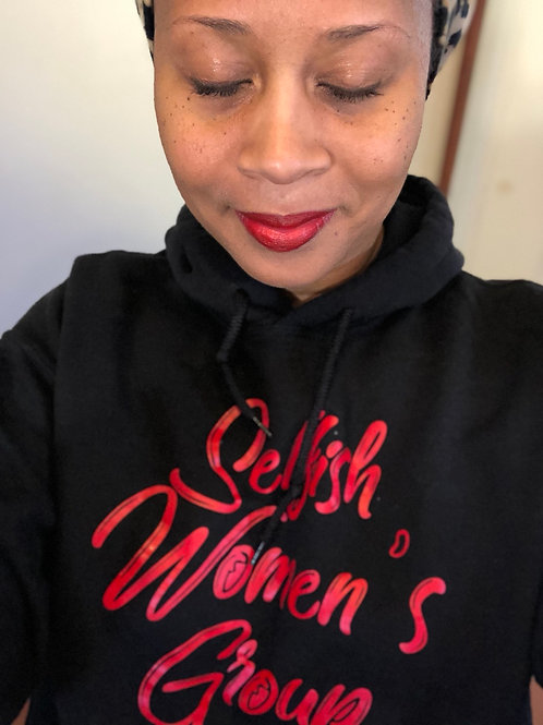 Selfish Women's Group Hoodie (unisex)