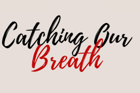 PRESS RELEASE: Catching our Breath