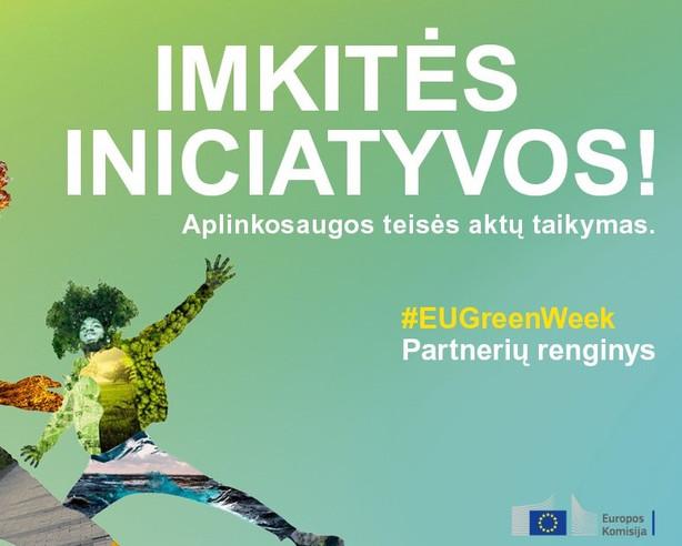 """Vyksta Europos žaliosios savaitės renginiai – Lietuvoje """"Gamtos paslaptys Verkių regioniniame parke"""""""